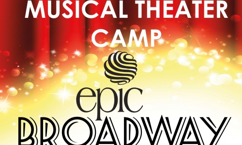Registration for EPIC BROADWAY! Musical Theater camp is now open!